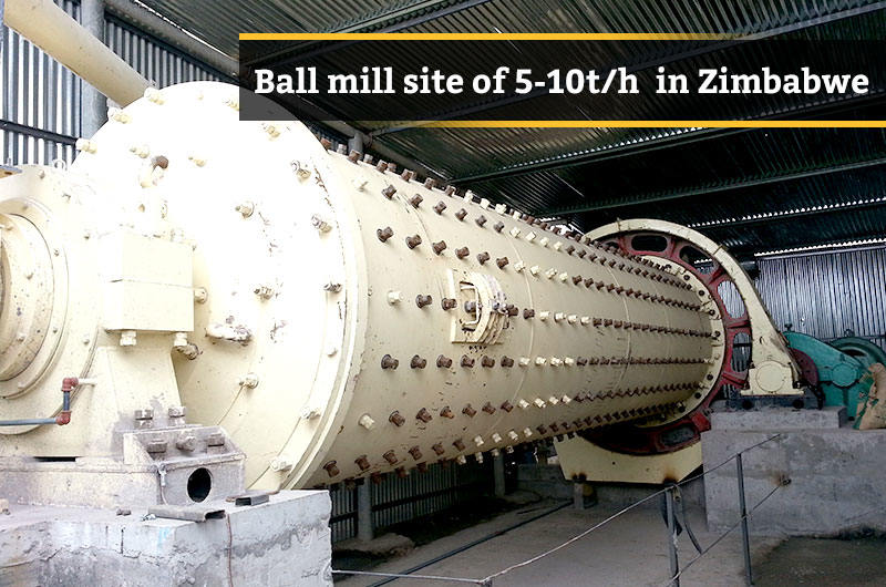 Ball mill site of 5-10TPH in Zimbabwe